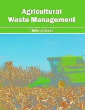 Agricultural Waste Management (2016, Hardcover)
