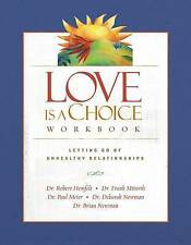 NEW Love Is a Choice Workbook by Robert Hemfelt