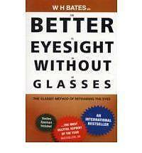 Better Eyesight without Glasses by W. H. Bates (Paperback, 2008)