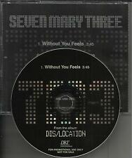 SEVEN MARY THREE Without You Feels 2004 USA PROMO Radio DJ CD single 7M3 7 M 3
