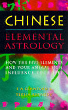 Chinese Elemental Astrology: How the Five Elements and Your Animal Sign Influenc