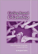 Circling Round Citizenship: PSHE Activities for 4-8 Year-Olds to use in Circle