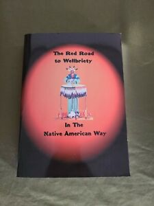 RED ROAD TO WELLBRIETY: IN NATIVE AMERICAN WAY By Inc. White Bison