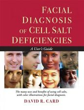 Facial Diagnosis of Cell Salt Deficiency : A User's Guide, Paperback by Card,...