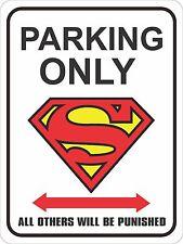 "Superman Parking sign 9"" x 12"""