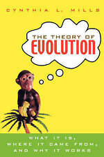 NEW The Theory of Evolution: What It Is, Where It Came From, and Why It Works