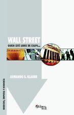 Wall Street : Quien Este Libre de Culpa. . by Armando Klauer (2004, Paperback)
