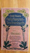 Oertel-Bauers Heilpflanzen-Taschenbuch  ca.1925