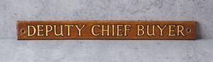 Original vintage Deputy Chief Buyer hand-painted wood office sign shop prop old