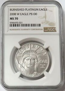 2008 W PLATINUM $100 AMERICAN EAGLE BURNISHED DIE 1 OZ NGC MINT STATE 70