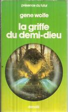 GENE WOLFE LA GRIFFE DU DEMI-DIEU  PRESENCE DU FUTUR