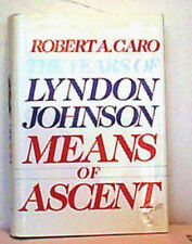 THE YEARS OF LYNDON JOHNSON  MEANS OF ASCENT~ Caro 1990  FIRST EDITION HCDJ Biog