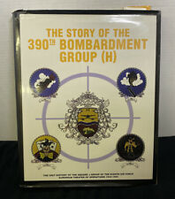 The Story of the 390th Bombardment Group (H) WWII