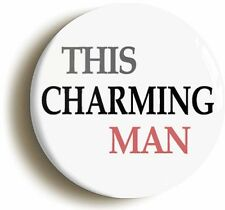 THIS CHARMING MAN BADGE BUTTON PIN (Size is 1inch/25mm diameter)
