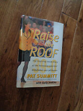 Raise the Roof By Pat Summitt HC Book TN Lady Vols SIGNED AUTOGRAPHED 1998 1st