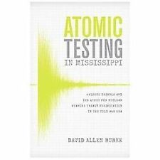 Atomic Testing in Mississippi: Project Dribble and the Quest for Nuclear Weapons