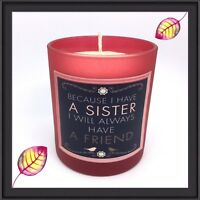 """""""Sister & Friend"""" Scented Soy Candle - Choose from 23 Wonderful Fragrances"""