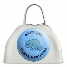 Save the Curvy Mermaids Manatee Funny Humor White Cowbell Cow Bell Instrument