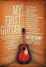 My First Guitar: Tales of True Love and Lost Chords from 70 Legendary-ExLibrary