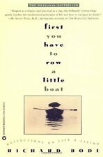 First You Have to Row a Little Boat: Reflections on Life and Living by Richard B
