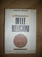 JOHN R. HINNELLS - DIZIONARIO DELLE RELIGIONI - ED:FRANCO MUZZIO - ANNO:1988 (GK