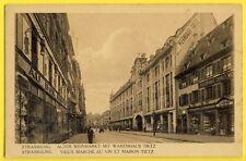 cpa Rare STRASBOURG Vieux Marché au VIN MAISON TIETZ BLUSENFABRIK Charles WEIL