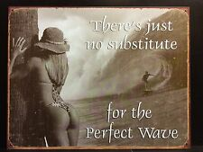 Just No Substitute For The Perfect Wave TIN SIGN Surf Beach Metal Bar Wall Decor