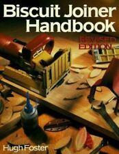 The Biscuit Joiner Handbook Foster, Hugh Paperback