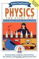 Janice VanCleaves Physics for Every Kid: 101 Easy Experiments in Motion, Heat,