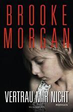 Vertrau mir nicht von Brooke Morgan (2012, Gebunden); UNGELESEN