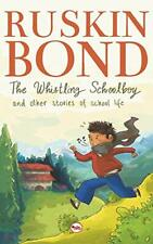 The Whistling Schoolboy and Other Stories of School Life by Bond, Ruskin New,