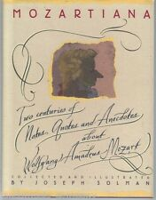 Mozartiana : Two Centuries of Notes, Quotes and Anecdotes about Wolfgang...