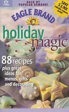 Eagle Brand HOLIDAY MAGIC 88+ Great Ideas for Menus, Gifts & Decorating 1999