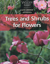 Trees and Shrubs for Flowers (The woody plant), Church, Glyn, New Book