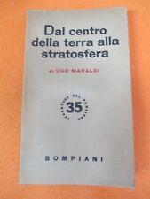 BOOK LIBRO CENTRO DELLA TERRA ALLA STRATOSFERA Ugo Maraldi 1944 Bompiani(L58)