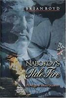 Nabokov's Pale Fire : The Magic of Artistic Discovery by Boyd, Brian