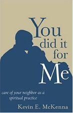 You Did It for Me: Care of Your Neighbor as a Spir