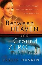 Between Heaven and Ground Zero: One Woman's Struggle for Survival and Faith in