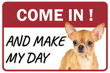 Chihuahua Come In And Make My Day Business Store Retail Counter Sign