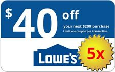 FIVE (5x) Lowes $40 OFF $200 Lowe's-Coupons. IN-STORE+ONLINE. Delivery in 1-min!