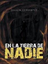 En la Tierra de Nadie by Cecilia Cervantes (2015, Hardcover)