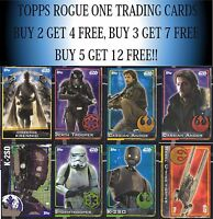 Topps Star Wars ROGUE ONE base trading cards - Choose your card BUY 2 GET 4 FREE