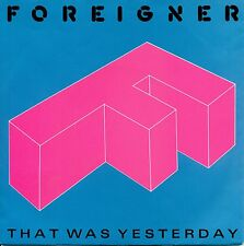 """Foreigner - That Was Yesterday/Two Different Worlds 7 """" Single (A 543)"""