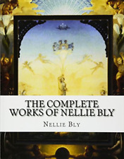 Bly Nellie-Comp Works Of Nellie Bly BOOK NEW