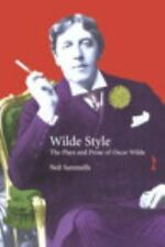 Wilde Style: The Plays and Prose of Oscar Wilde (Studies in Eighteenth- And N...