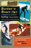 Surfer's Start-Up: A Beginner's Guide to Surfing (Start-Up Sports series)