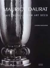 LIVRE/BOOK : MAURICE DAURAT orfèvre - sculpteur art deco (silversmith,sculptor