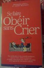 SE FAIRE OBEIR SANS CRIER - BARBARA UNELL & JERRY WYCKOFF