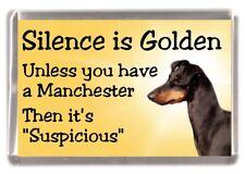 "Manchester Terrier Dog Fridge Magnet ""Silence is Golden .........."" by Starprint"