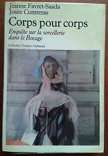 Corps pour corps. Enquête sur la sorcellerie dans le Bocage - J. Favret-Saada